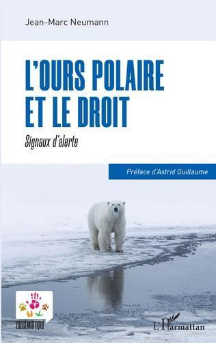 L'ours polaire et le droit - Jean Marc Neumann