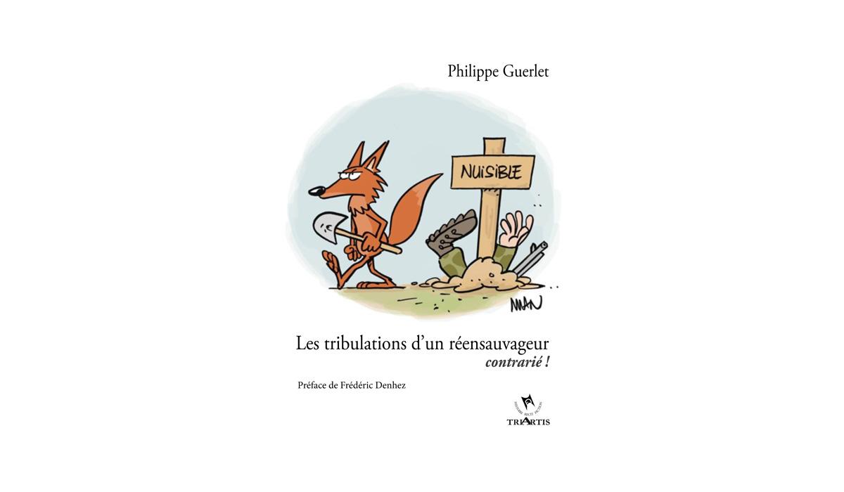 Interview de Philippe Guerlet, auteur de « Les tribulations d'un réensauvageur contrarié »